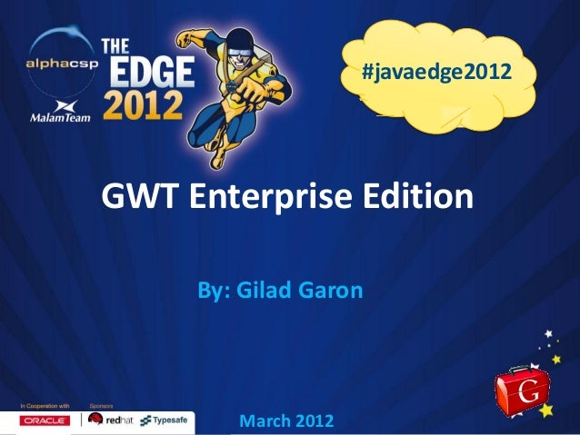GWT Enterprise Edition