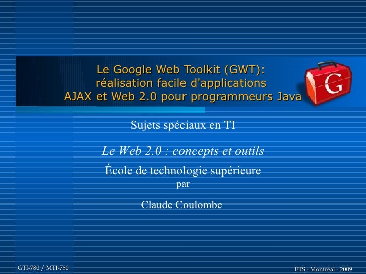 Le Google Web Toolkit (GWT):                     réalisation facile d'applications                AJAX et Web 2.0 pour pro...