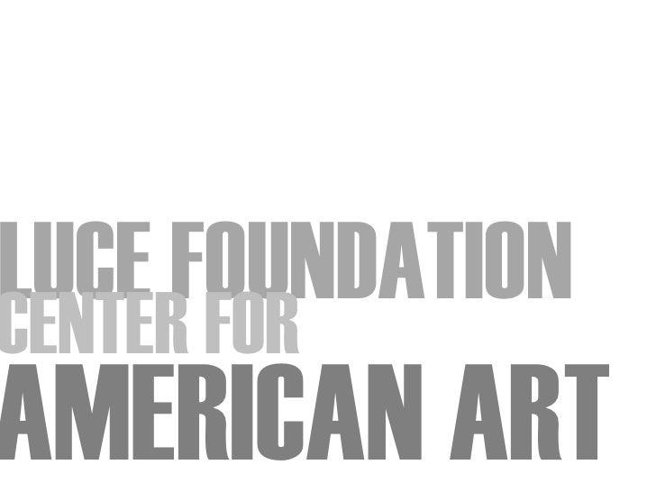 AMERICAN ART LUCE FOUNDATION CENTER FOR