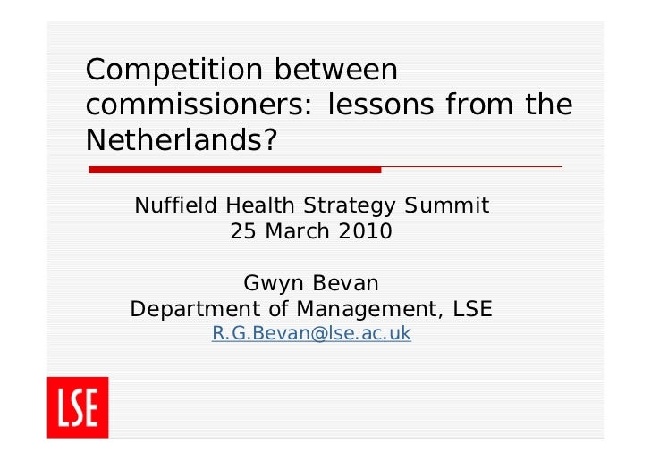 Competition betweencommissioners: lessons from theNetherlands?   Nuffield Health Strategy Summit            25 March 2010 ...