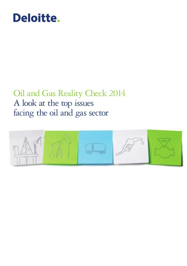 Oil and Gas Reality Check 2014 A look at the top issues facing the oil and gas sector