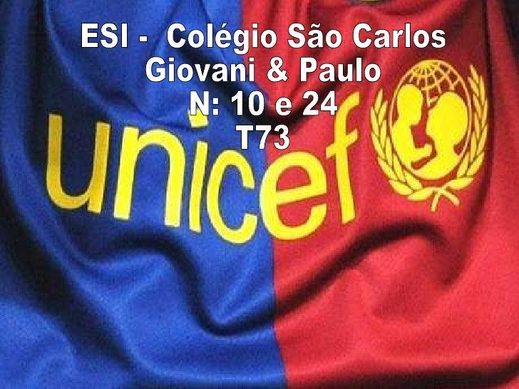 ESI -  Colégio São Carlos  Giovani & Paulo  N: 10 e 24  T73