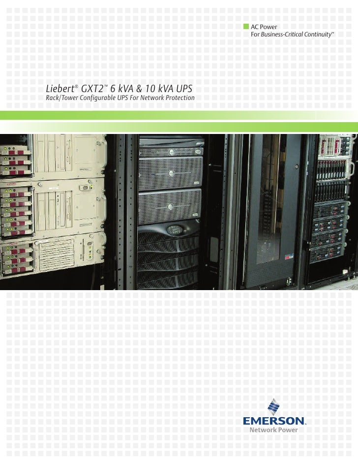 AC Power                                                      For Business-Critical Continuity™     Liebert ® GXT2 ™ 6 kVA...
