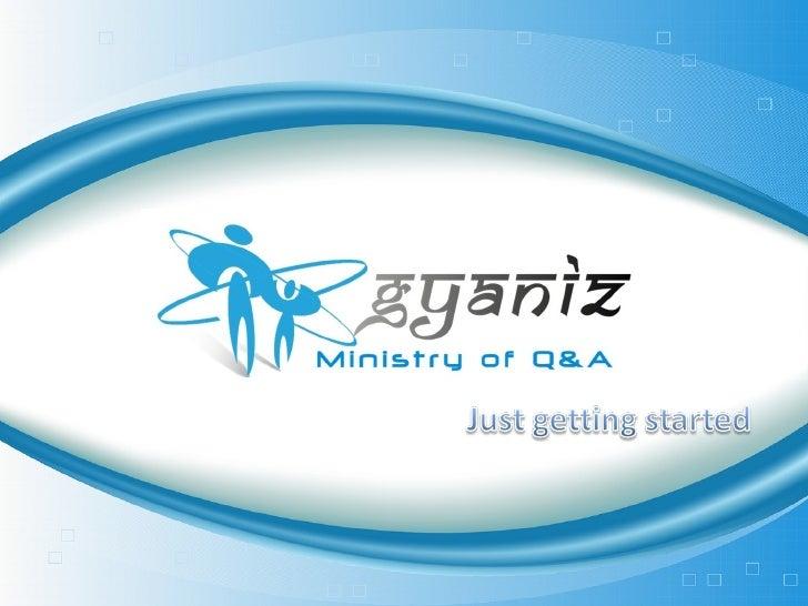 Gyaniz - An Intro