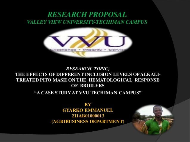 RESEARCH PROPOSAL VALLEY VIEW UNIVERSITY-TECHIMAN CAMPUS  RESEARCH TOPIC; THE EFFECTS OF DIFFERENT INCLUSION LEVELS OF ALK...