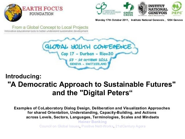 "Introducing: ""A Democratic Approach to Sustainable Futures"" and the ""Digital Peters"" Examples of CoLaboratory Dialog Desig..."