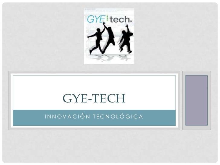 GYE-TECHINNOVACIÓN TECNOLÓGICA
