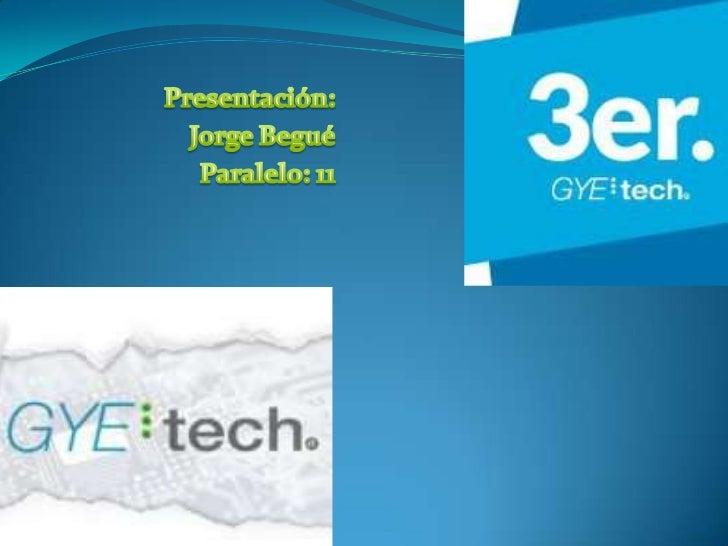 Gye tech presentacion j begue