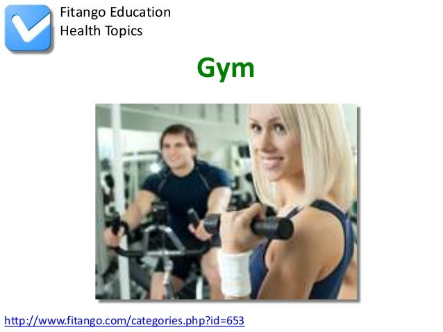 http://www.fitango.com/categories.php?id=653Fitango EducationHealth TopicsGym