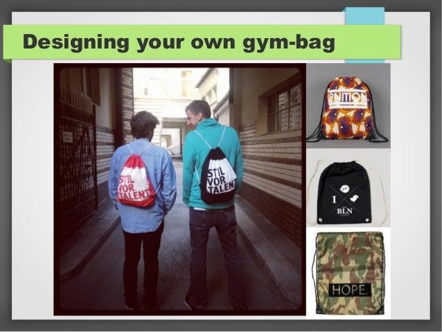 Designing your own gym-bag