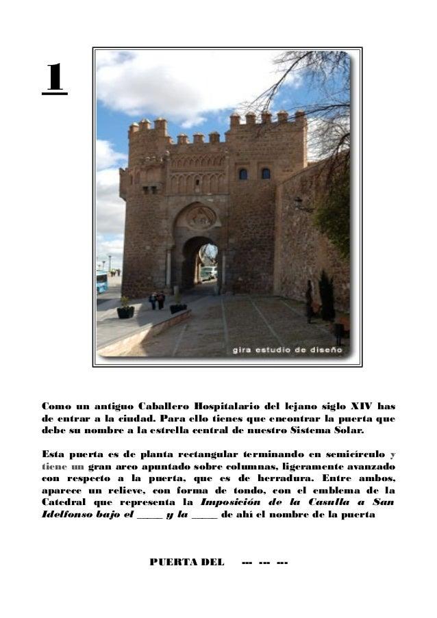 1Como un antiguo Caballero Hospitalario del lejano siglo XIV hasde entrar a la ciudad. Para ello tienes que encontrar la p...