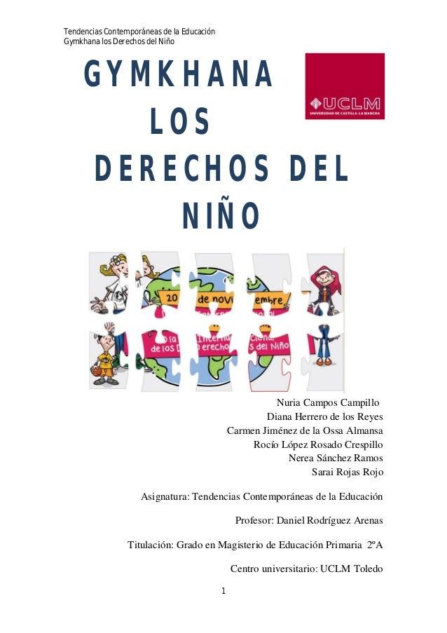 Tendencias Contemporáneas de la Educación Gymkhana los Derechos del Niño 1 GYMKHANA LOS DERECHOS DEL NIÑO Nuria Campos Cam...