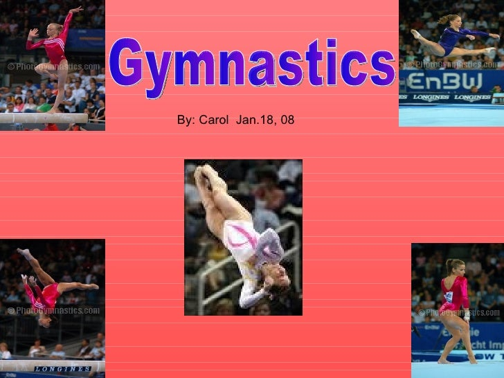 Gymnastics By: Carol  Jan.18, 08