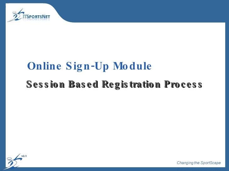 Online Sign-Up Module Session Based Registration Process
