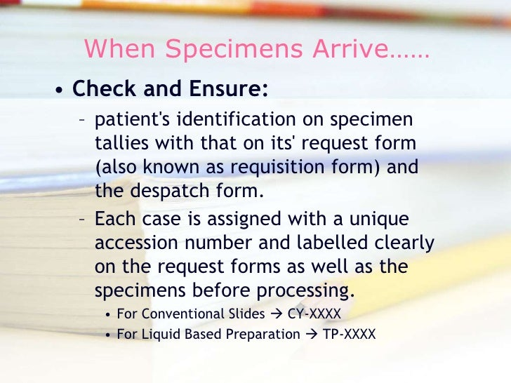When Specimens Arrive……<br />Check and Ensure:<br />patient's identification on specimen tallies with that on its&apo...