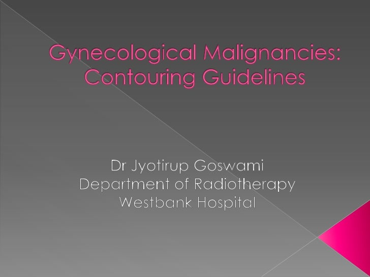 Contouring Guidelines for Gynecological Malignancy