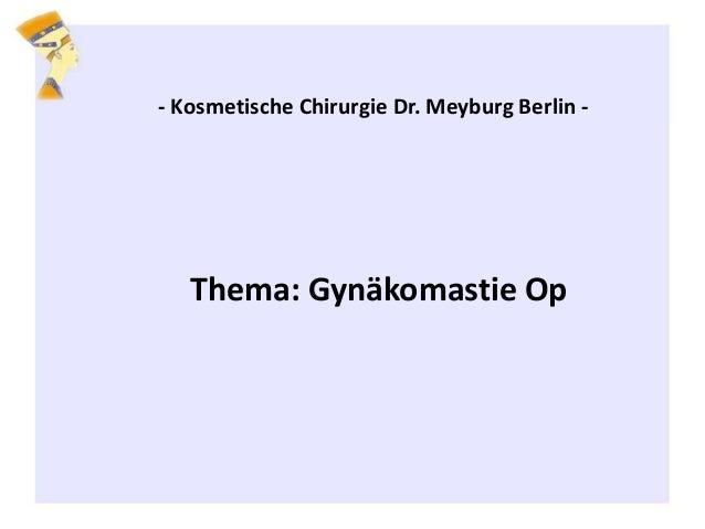 - Kosmetische Chirurgie Dr. Meyburg Berlin - Thema: Gynäkomastie Op