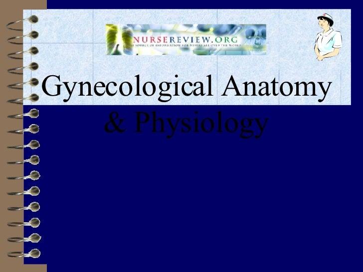 Gynecological Anatomy & Physiology