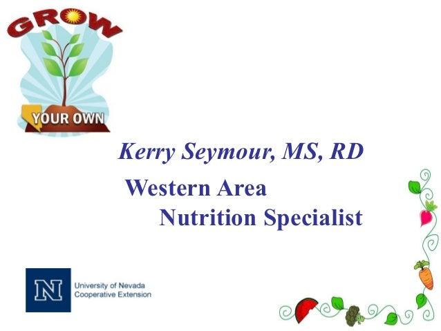 Kerry Seymour, MS, RDWestern Area   Nutrition Specialist
