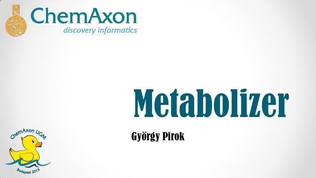 EUGM 2013 - Gyorgy Pirok (ChemAxon) - Prediction of Xenobiotic Metabolism