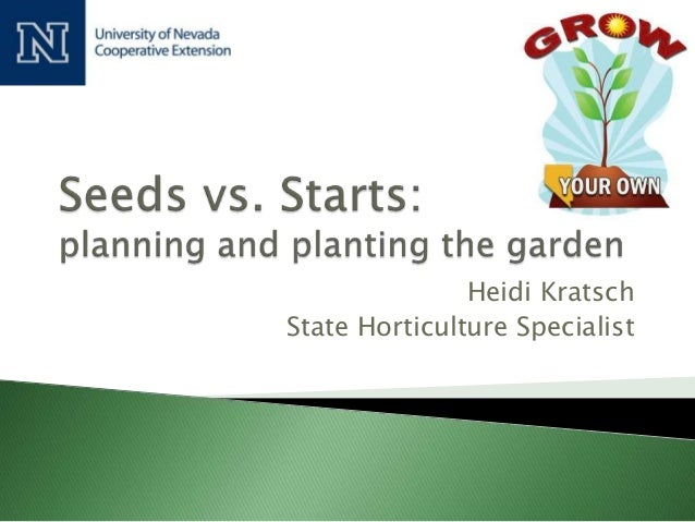 Grow Your Own, Nevada! Spring 2013: Seeds Vs. Starts