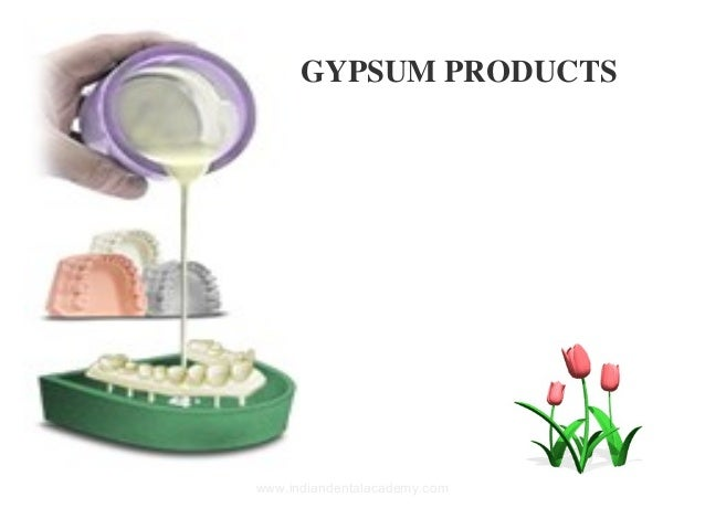 Gypsum products  /certified fixed orthodontic courses by Indian dental academy
