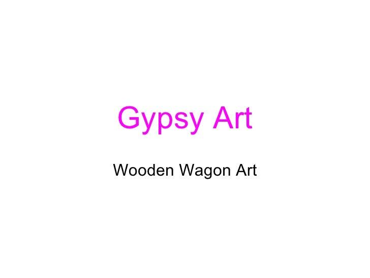 Gypsy ArtWooden Wagon Art