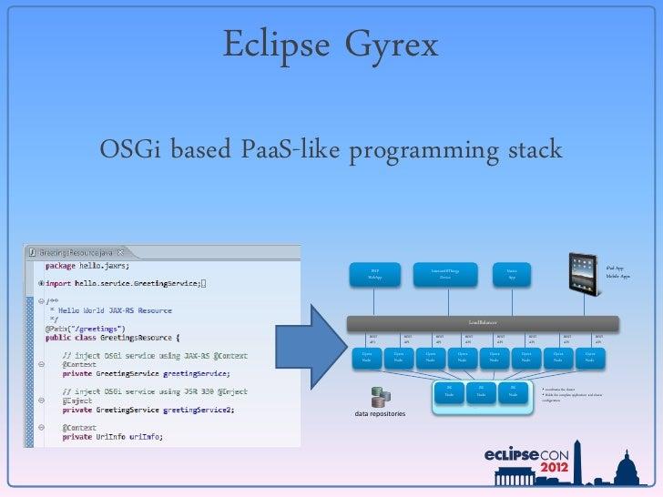 Eclipse Gyrex OSGi based PaaS-Like Programming Stack - OSGi Cloud Workshop March 2012