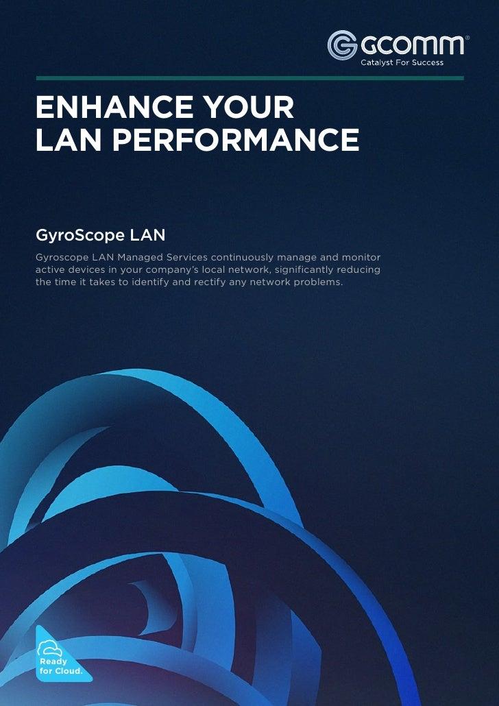 ®                                                                         ®ENHANCE YOURLAN PERFORMANCEGyroScope LANGyrosco...