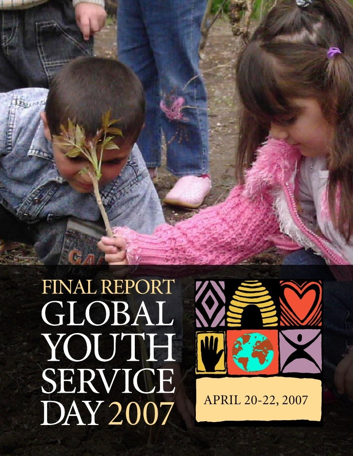 GLOBAL YOUTH SERVICE DAY 2007 FINAL REPORT.