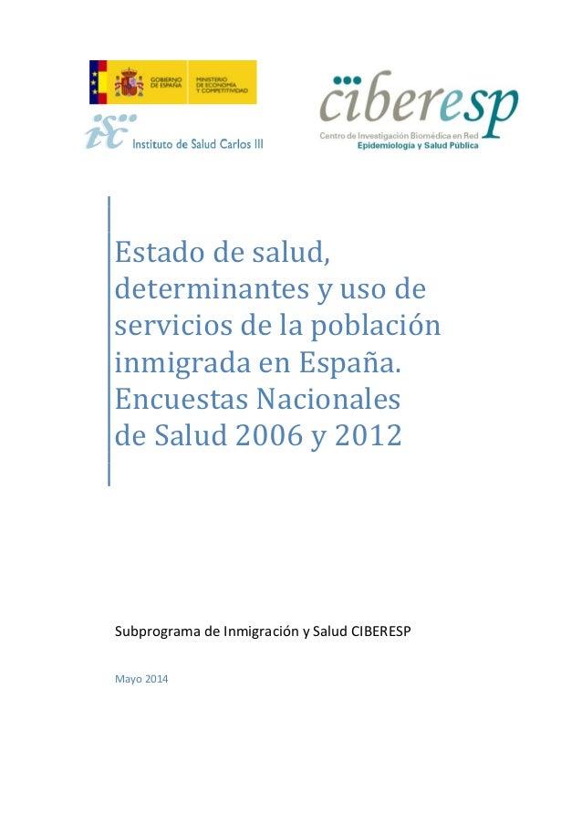Estado de salud, determinantes y uso de servicios de la población inmigrada en España. Encuestas Nacionales de Salud 2006 ...