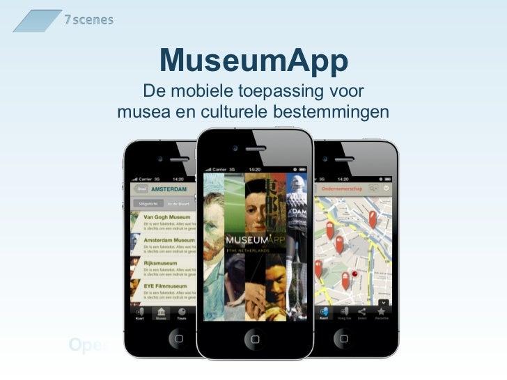 MuseumApp       De mobiele toepassing voor     musea en culturele bestemmingenOpen platform