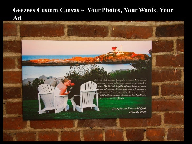 Geezees Custom Canvas ~ Your Photos, Your Words, Your Art