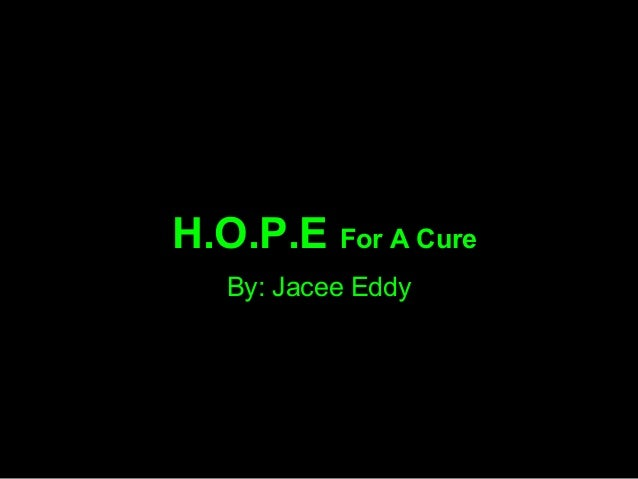 H.O.P.E For A Cure By: Jacee Eddy