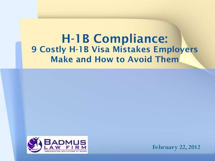 H-1B Compliance:9 Costly H-1B Visa Mistakes Employers    Make and How to Avoid Them                          February 22, ...