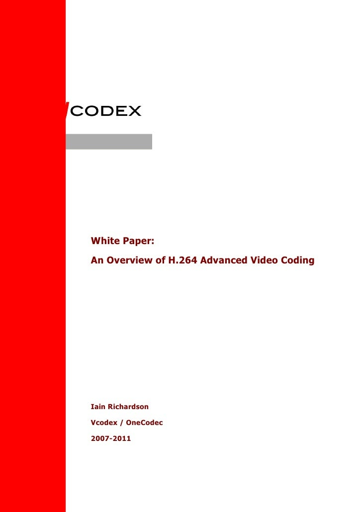 Video compression design, analysis, consulting and researchWhite Paper:An Overview of H.264 Advanced Video CodingIain Rich...