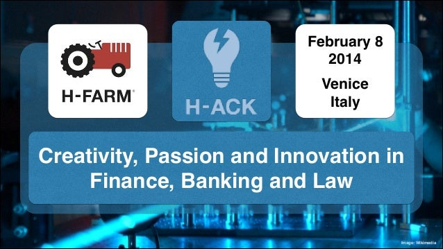 February 8! 2014! !  Venice! Italy  Creativity, Passion and Innovation in Finance, Banking and Law Image: Wikimedia