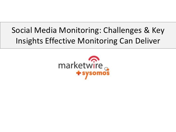 Social Media Monitoring: Challenges & Key Insights Effective Monitoring Can Deliver