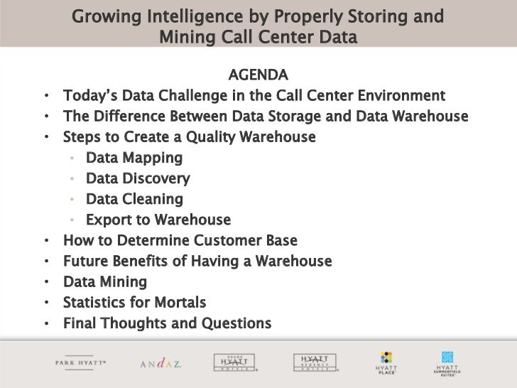 Growing Intelligence by Properly Storing and               Mining Call Center Data                            AGENDA•   To...
