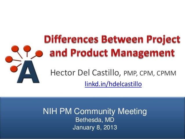 Hector Del Castillo, PMP, CPM, CPMM                          linkd.in/hdelcastillo               NIH PM Community Meeting ...