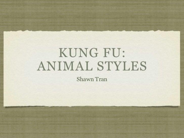 KUNG FU:ANIMAL STYLES    Shawn Tran