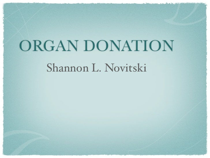 ORGAN DONATION  Shannon L. Novitski