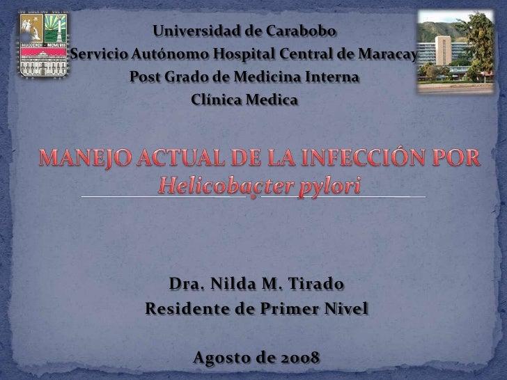 Universidad de Carabobo Servicio Autónomo Hospital Central de Maracay         Post Grado de Medicina Interna