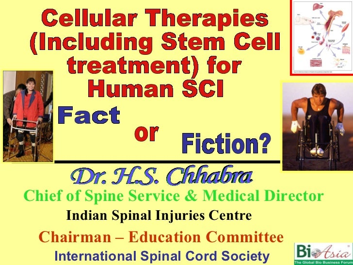 Chairman – Education Committee  Indian Spinal Injuries Centre Chief of Spine Service & Medical Director Cellular Therapies...