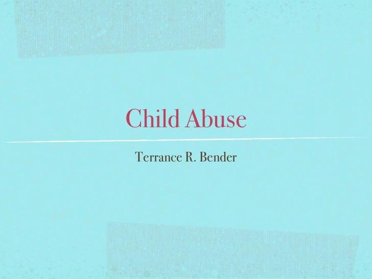 Child AbuseTerrance R. Bender