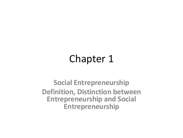 Chapter 1 Social Entrepreneurship Definition, Distinction between Entrepreneurship and Social Entrepreneurship