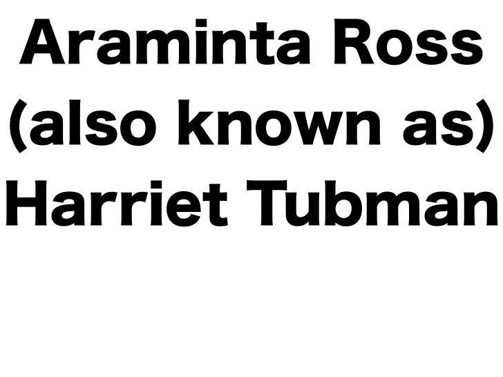Harriet Tubmanwas bornaround theyear 1820.