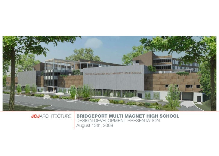 ©2009 JCJ Architecture                              BRIDGEPORT MULTI MAGNET HIGH SCHOOL                          DESIGN DE...