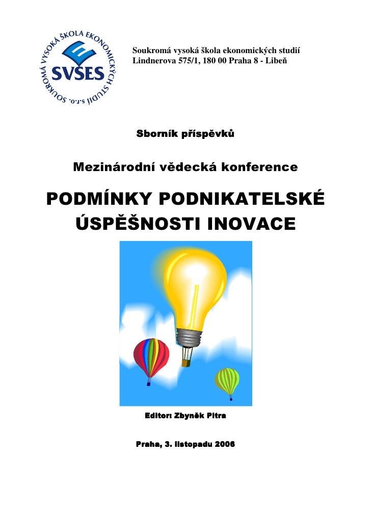 Soukromá vysoká škola ekonomických studií          Lindnerova 575/1, 180 00 Praha 8 - Libeň               Sborník příspěvk...