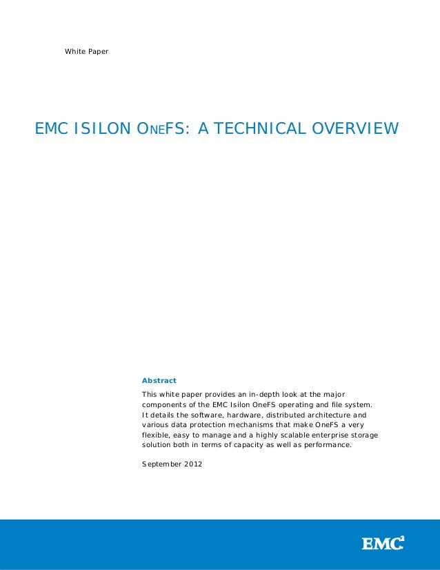 White PaperEMC ISILON ONEFS: A TECHNICAL OVERVIEW                 Abstract                 This white paper provides an in...